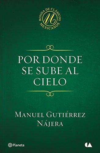 Por donde se sube al cielo por Manuel Gutiérrez Nájera