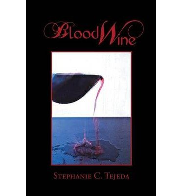 Produktbild { BLOOD WINE } By Tejeda, Stephanie C ( Author ) [ Oct - 2013 ] [ Paperback ]