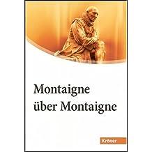 Montaigne über Montaigne. Essais und Reisetagebuch - eine Auswahl in biographischer Folge. Großdruck