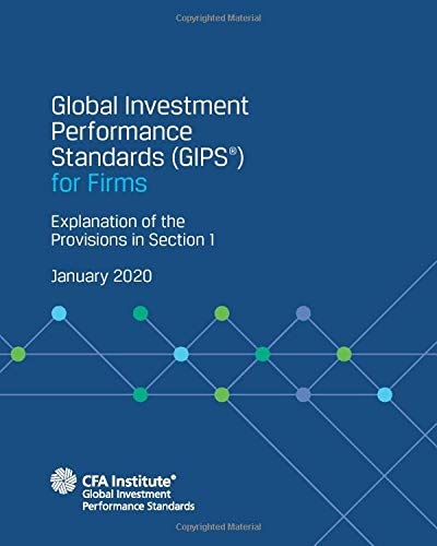 Global Investment Performance Standards (GIPS®) for Firms Explanation of the Provisions in Section 1