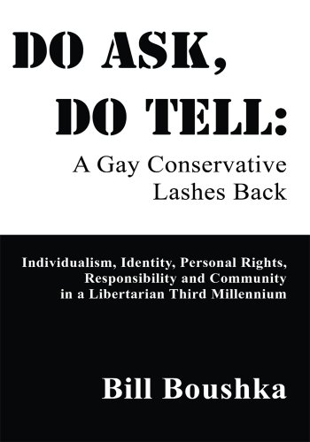 Do Ask, Do Tell: A Gay Conservative Lashes Back