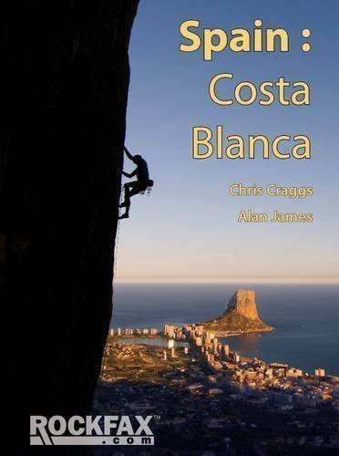 Spain: Costa Blanca: Rockclimbing Guide from Rockfax by Chris Craggs, Alan James 5th (fifth) New Edition (2013)