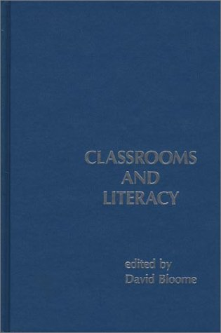 Classrooms and Literacy