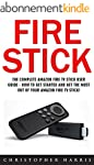 Fire Stick: The Complete Amazon Fire...
