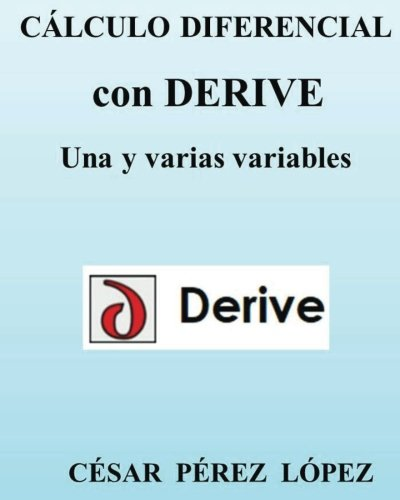 Cálculo Diferencial con DERIVE. Una y varias variables