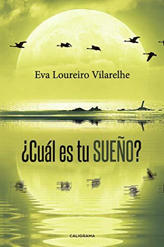 ¿Cuál es tu sueño? por Eva Loureiro Vilarelhe