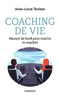 Coaching de vie : Manuel de bord pour coachs et coachés par Anne-Laure Terrisse