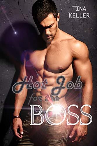 Hot Job for the Boss von [Keller, Tina]