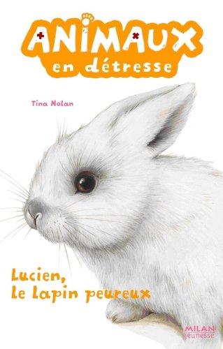 Animaux en détresse : Lucien, le lapin peureux