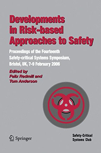 Developments in Risk-based Approaches to Safety: Proceedings of the Fourteenth Safety-citical Systems Symposium, Bristol, UK, 7-9 February 2006: ... Symposium, Bristol, UK, 7-9 February 2006 -