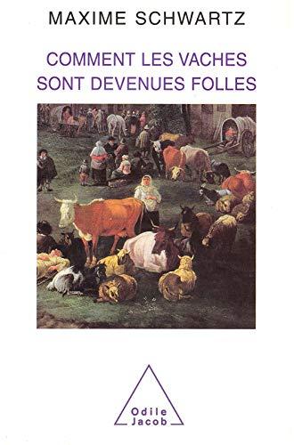 Comment les vaches sont devenues folles (SCIENCES) (French Edition)