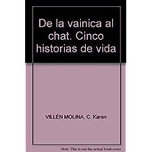 DE LA VAINICA AL CHAT. CINCO HISTORIAS DE VIDA