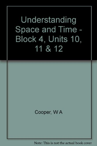 Understanding Space and Time - Block 4, Units 10, 11 & 12