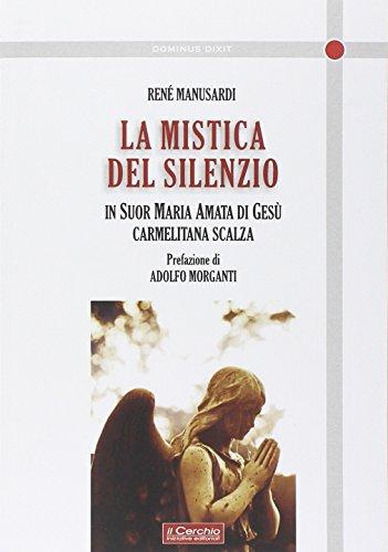 La mistica del silenzio. In suor Maria Amata di Ges carmelitana scalza