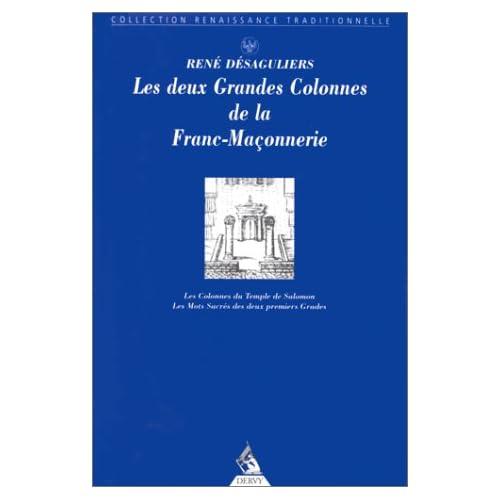 DEUX GRANDES COLONNES DE LA FRANC-MACONNERIE (LES)