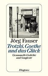 Trotzki, Goethe und das Glück: Gesammelte Gedichte und Songtexte (detebe)