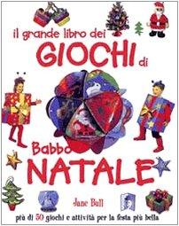 Il grande libro dei giochi di Babbo Natale. Ediz. illustrata por Jane Bull