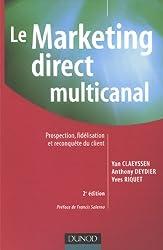 Le Marketing direct multicanal : Prospection, fidélisation et reconquête du client