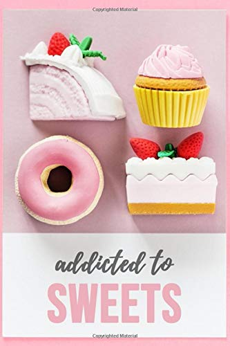 Addicted To Sweets: Cute Notebook / Journal / Diary / Planner Gift For Donut Lover (Lined, 6