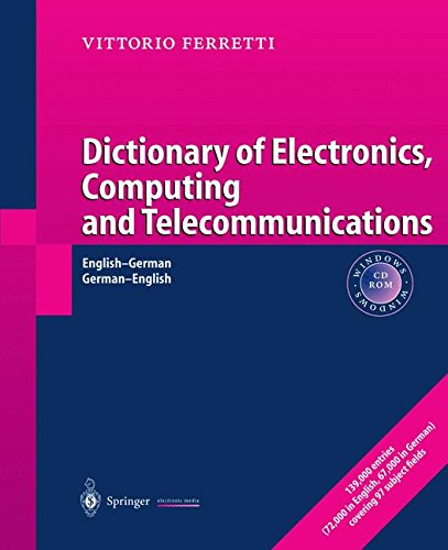 Dictionary of Electronics, Computing and Telecommunications: English-German / German-English