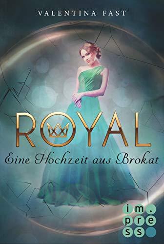 Royal 5: Eine Hochzeit aus Brokat (In Geschichte 6 Gläser)