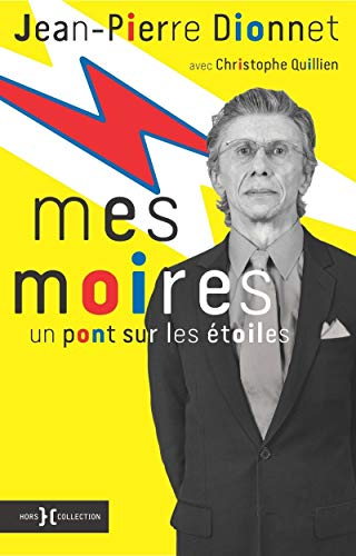 Mes Moires par Jean-Pierre DIONNET,Christophe QUILLIEN