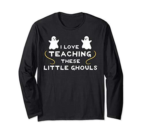 Lehrer Klasse Erste Kostüm - Ich mag diese kleinen Ghule unterrichten - Lehrer Halloween Langarmshirt