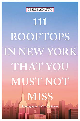 111 Rooftops in New York That You Must Not Miss: Travel Guide