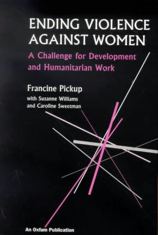Ending Violence Against Women: A challenge for development and humanitarian work (Oxfam Development Guidelines)