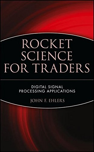 Rocket Science for Traders: Digital Signal Processing Applications