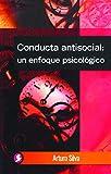Conducta Antisocial: Un Enfoque Psicologico