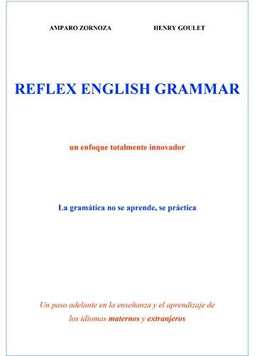 REFLEX ENGLISH GRAMMAR: método ultra-rápido para desarrollar automatismos por Henry Goulet