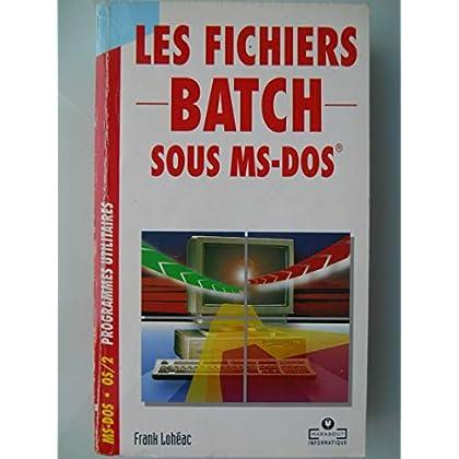 Les fichiers batch sous MS-DOS