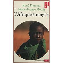 L'Afrique étranglée: Zambie, Tanzanie, Sénégal, Côte d'Ivoire, Guinée-Bissau, Cap-Vert