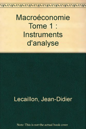 Macroconomie, tome 1 : Instruments d'analyse