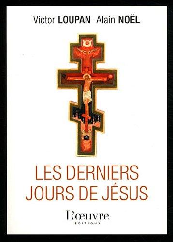 Les derniers jours de Jésus