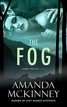 The Fog (A Berry Springs Novel) (English Edition) par [McKinney, Amanda]