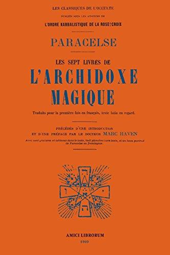 Les Sept Livres de l'Archidoxe Magique. par Paracelse