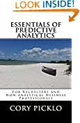 #9: ESSENTIALS OF PREDICTIVE ANALYTICS for Recruiters and Non-analytical Business Professionals: *Conceptual understanding of current models, buzz words, terms, tools & business cases
