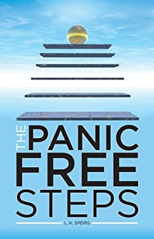 The Panic Free Steps: Panic Attacks: Chemicals in your Diet by [Speirs, L K]