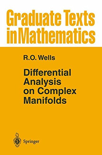Differential Analysis on Complex Manifolds: v.65: Vol 65 (Graduate Texts in Mathematics)
