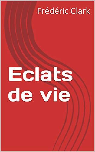 Couverture du livre Eclats de vie (fiction)