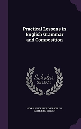Practical Lessons in English Grammar and Composition