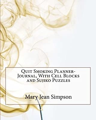 Quit Smoking Planner-Journal, With Cell Blocks and Sujiko Puzzles by CreateSpace Independent Publishing Platform