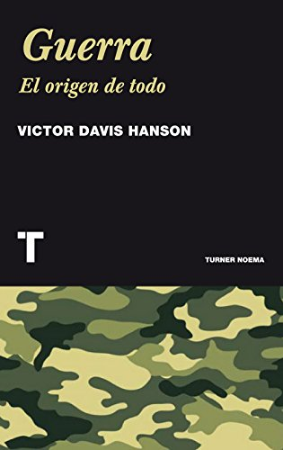 Guerra: El origen de todo (Noema) por Victor Davis Hanson
