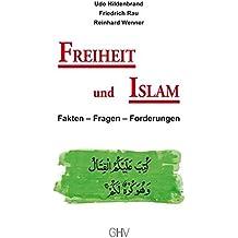 Freiheit und Islam: Fakten - Fragen - Forderungen