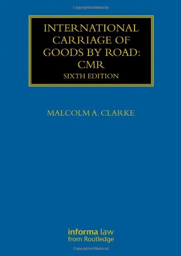 International Carriage of Goods by Road: CMR (Maritime and Transport Law Library)