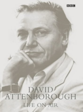 Life on Air: David Attenborough Memoirs por Sir David Attenborough