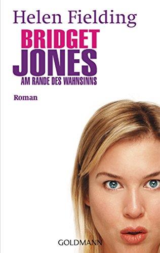 Preisvergleich Produktbild Bridget Jones - Am Rande des Wahnsinns: Roman (Die Bridget Jones-Serie, Band 2)