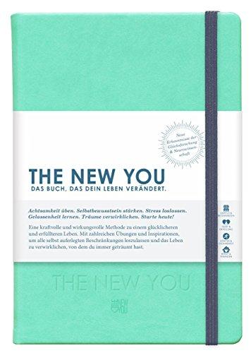 THE NEW YOU - Das Buch, das dein Leben verändert: Coach und Kalender in Einem | Eine kraftvolle & wirkungsvolle Methode zu einem glücklicheren und erfüllteren Leben. (Kalender Gebunden Planer)